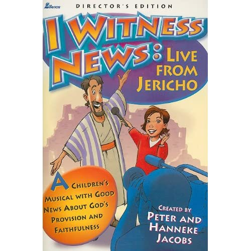 I Witness News: Live from Jericho: A Children's Musical with Good News About God's Provision and Faithfulness