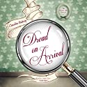 Dread on Arrival: A Hemlock Falls Mystery, Book 17 (       UNABRIDGED) by Claudia Bishop Narrated by Justine Eyre
