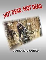Not Dead, Not Dead (no longer for sale)