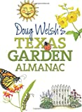 Doug Welshs Texas Garden Almanac (Texas A&M AgriLife Research and Extension Service Series)