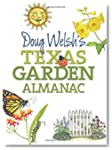 Doug Welsh's Texas Garden Almanac (Texas A&M AgriLife Research and Extension Service Series)