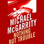 Nothing but Trouble: A Kevin Kerney Novel (       UNABRIDGED) by Michael McGarrity Narrated by George Guidall