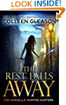 The Rest Falls Away (The Gardella Vam...