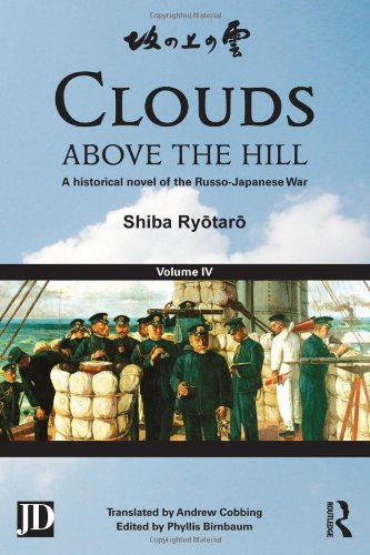 Clouds Above The Hill: A Historical Novel Of The Russo-Japanese War, Volume 4