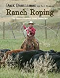 img - for Ranch Roping: The Complete Guide to a Classic Cowboy Skill book / textbook / text book