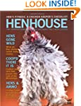 Henhouse: How to Raise Your Own Chick...