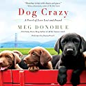 Dog Crazy: A Novel of Love Lost and Found (       UNABRIDGED) by Meg Donohue Narrated by Donna Postel