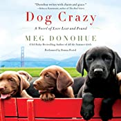 Dog Crazy: A Novel of Love Lost and Found | [Meg Donohue]