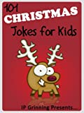 101 Christmas Jokes for Kids (Joke Books for Kids)