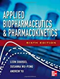 Applied Biopharmaceutics & Pharmacokinetics, Sixth Edition (Shargel, Applied Biopharmaceuticals & Pharmacokinetics)