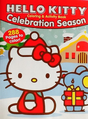 Hello Kitty Celebration Season! Coloring & Activity Book: 288 Pages!!! Gift Tag Cut-Outs, Back Cover! Holiday Book! Christmas! - 1