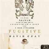 FUGITIVE (LMML 16) - David Gray