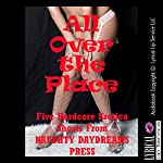 All over the Place!: Five Hardcore Sex Shorts | Nancy Brockton,Jane Kemp,Cindy Jameson