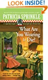 What Are You Wearing to Die? (Thoroughly Southern Mysteries, No. 10)