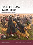 Galloglass 1250-1600: Gaelic Mercenary Warrior