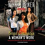 A Woman's Work: Street Chronicles | Nikki Turner,Keisha Starr, Tysha,LaKesa Cox,Monique S. Hall