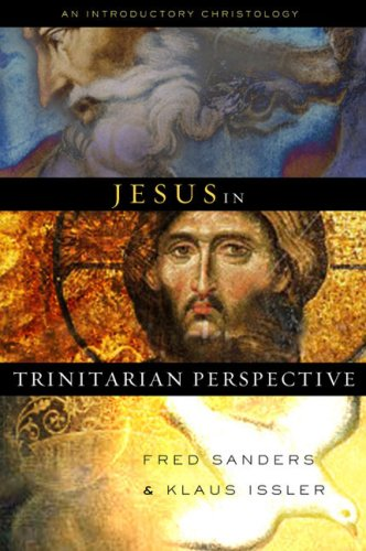 Jesus in Trinitarian Perspective: An Introductory Christology, Fred Sanders, Klaus Issler