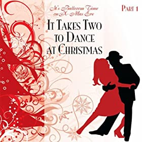 It takes two to dance at christmas 1 it s ballroom time on x mas