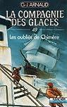 La Compagnie des Glaces, tome 49 : Les Oubliés de Chimère par Georges Jean Arnaud