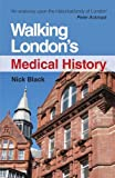Amazon.co.jpWalking London's Medical History Second Edition