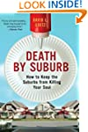 Death By Suburb: How to Keep the Subu...