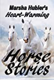 img - for Marsha Hubler's Heart-Warming Horse Stories book / textbook / text book