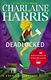 Charlaine Harris Deadlocked (Sookie Stackhouse Novels)