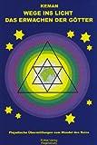 Wege ins Licht 1: Das Erwachen der Götter. Plejadische Übermittlungen zum Wandel des Seins