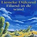 Eiland in de wind [Island in the Wind] Hörbuch von Lieneke Dijzeul Gesprochen von: Lieneke Dijkzeul