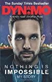 Dynamo Nothing Is Impossible: My Story by Dynamo ( 2013 ) Paperback