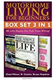 Motorhome Living for Beginners BOX SET 3 IN 1: 90 Life Hacks For Full Time RVing!: (RV living, RV travel, RV camping, RV books, RV living full time, ... Rv camping secrets, RV camping books) by Chad Hilton (2015-06-15)