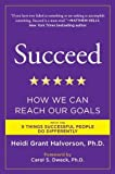 Succeed: How We Can Reach Our Goals (Edition Reprint) by Halvorson Ph.D., Heidi Grant [Paperback(2011]