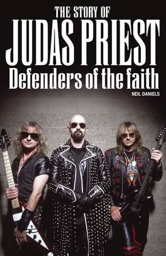 Defenders of the Faith: The Story of Judas Priest