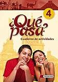 Qué pasa / Lehrwerk für Spanisch als 2. Fremdsprache ab Klasse 6 oder 7 - Ausgabe 2006: Qué pasa. Lehrwerk für den Spanischunterricht, 2. ... - Ausgabe 2006: Cuaderno de actividades 4 title=