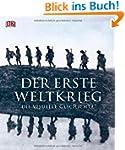 Der Erste Weltkrieg: Die visuelle Ges...