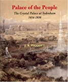 Palace of the People: The Crystal Palace at Sydenham 1854-1936 Jan Piggott