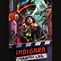 Indigara (       UNABRIDGED) by Tanith Lee Narrated by Amy Palant