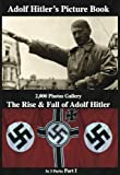 img - for Adolf Hitler's Picture Book 2,000 Photos Gallery: The Rise & Fall of Adolf Hitler. Part 1 (of 3) book / textbook / text book