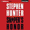 Sniper's Honor: Bob Lee Swagger, Book 9 Audiobook by Stephen Hunter Narrated by Buck Schirner