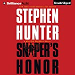 Sniper's Honor: Bob Lee Swagger, Book 9 (       UNABRIDGED) by Stephen Hunter Narrated by Buck Schirner