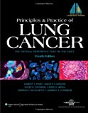 img - for Principles and Practice of Lung Cancer: The Official Reference Text of the International Association for the Study of Lung Cancer (IASLC) (Pass, Lung Cancer) book / textbook / text book