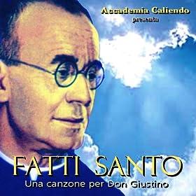 Fatti Santo: Una canzone per Don Giustino (Beatificazione Don Giustino Russolillo)