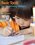 Basic Tools for Beginning Writers: How to Teach All the Skills Beginning Writers Need
