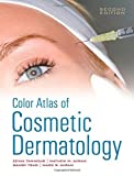 img - for Color Atlas of Cosmetic Dermatology, Second Edition 2nd Edition by Tannous, Zeina, Avram, Matthew, Avram, Marc, Tsao, Sandy (2011) Hardcover book / textbook / text book