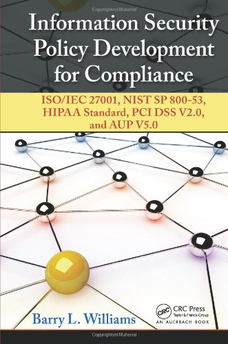 Information Security Policy Development for Compliance: ISO/IEC 27001, NIST SP 800-53, HIPAA Standard, PCI DSS V2.0, and AUP V5.0 PDF