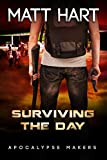 Surviving the Day (Apocalypse Makers Book 2)