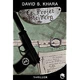 Le projet Bleibergpar David S.Khara