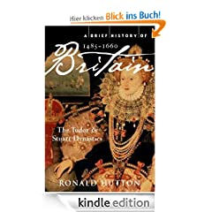 A Brief History of Britain 1485-1660: 2 (Brief Histories)