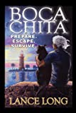 img - for BOCA CHITA: Prepare. Escape. Survive. (NOEL) book / textbook / text book