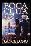 img - for BOCA CHITA: Prepare. Escape. Survive. (NOEL Book 1) book / textbook / text book